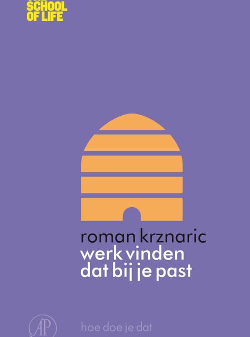 Werk vinden dat bij je past – Roman Krznaric