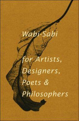 Wabi Sabi for Artists, Designers, Poets and Philosophers – Leonard Koren